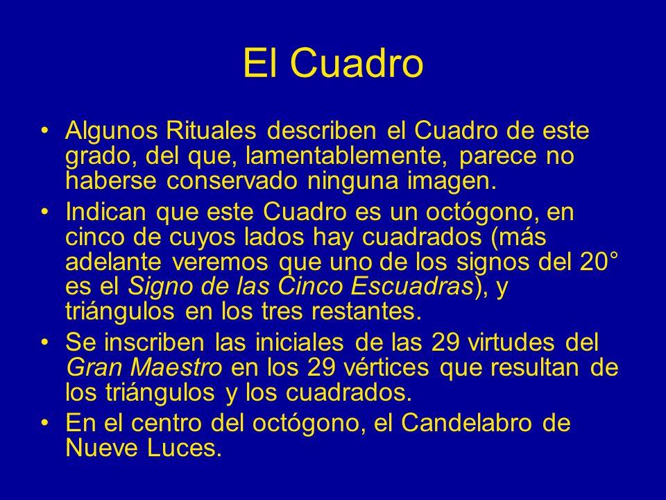 El Cuadro Algunos Rituales describen el Cuadro de este grado, del que, lamentablemente, parece no haberse conservado ninguna imagen.