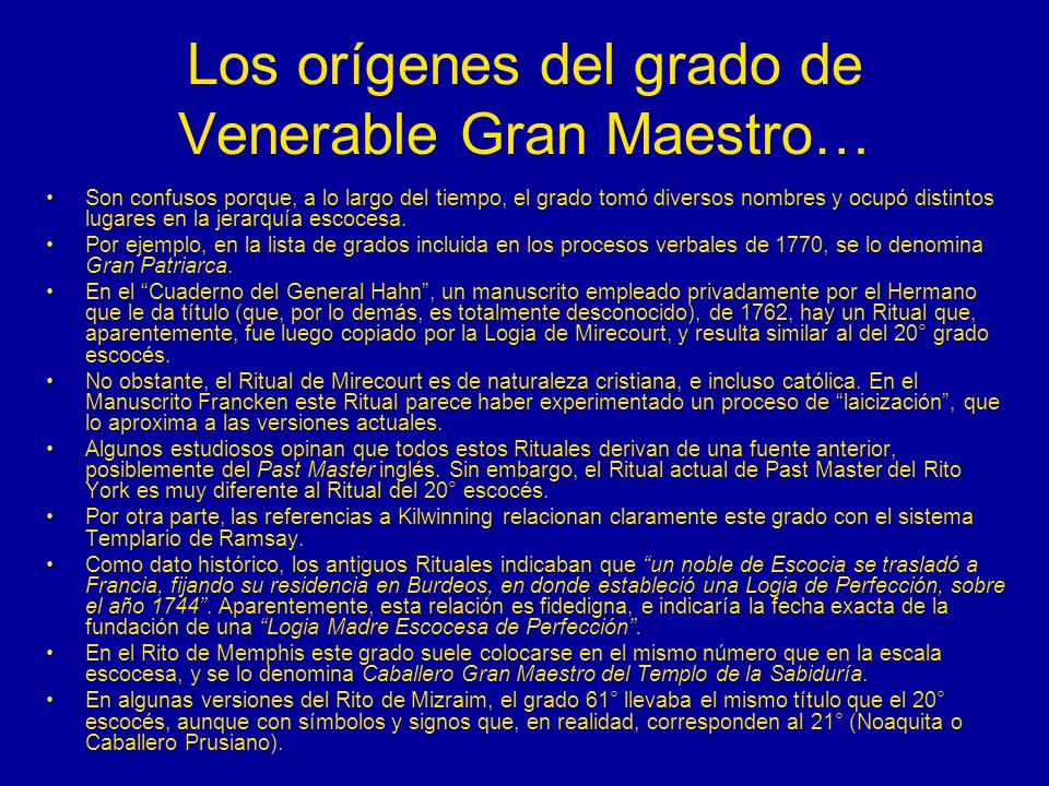 Los orígenes del grado de Venerable Gran Maestro…