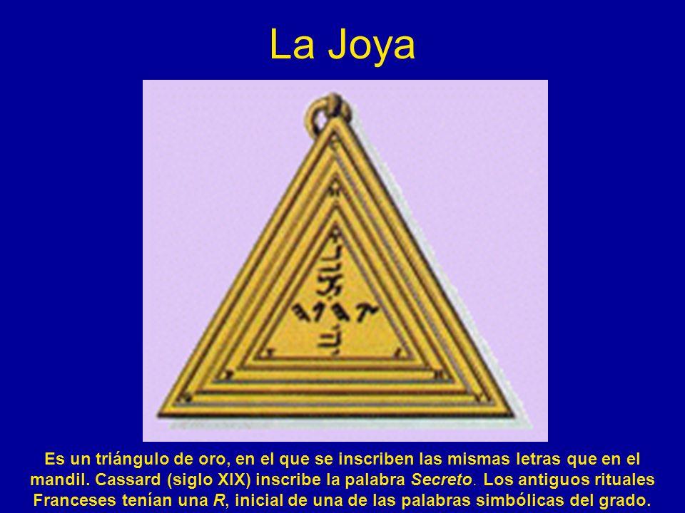 La JoyaEs un triángulo de oro, en el que se inscriben las mismas letras que en el.
