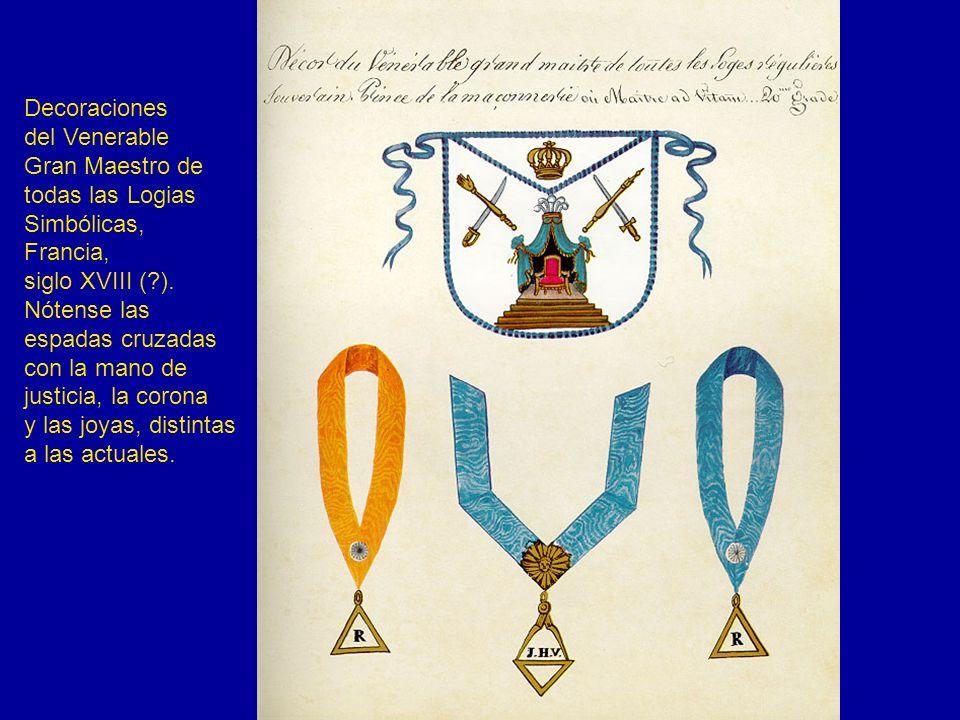 Decoraciones del Venerable. Gran Maestro de. todas las Logias. Simbólicas, Francia, siglo XVIII ( ).