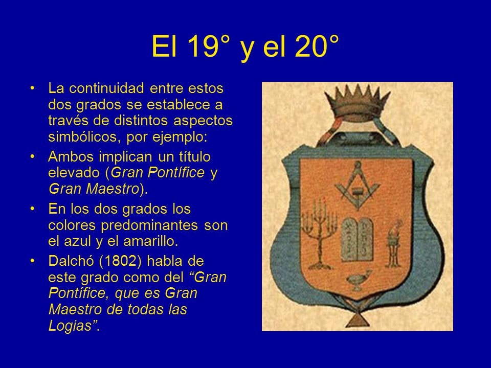 El 19° y el 20° La continuidad entre estos dos grados se establece a través de distintos aspectos simbólicos, por ejemplo:
