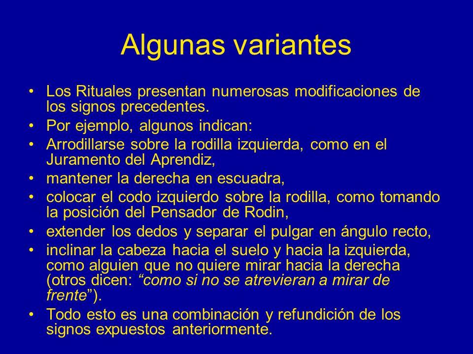 Algunas variantes Los Rituales presentan numerosas modificaciones de los signos precedentes. Por ejemplo, algunos indican: