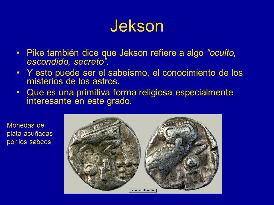 JeksonPike también dice que Jekson refiere a algo oculto, escondido, secreto .