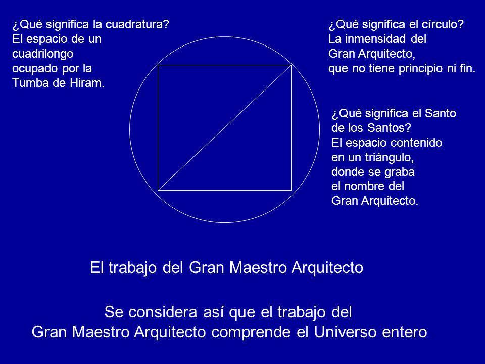 El trabajo del Gran Maestro Arquitecto