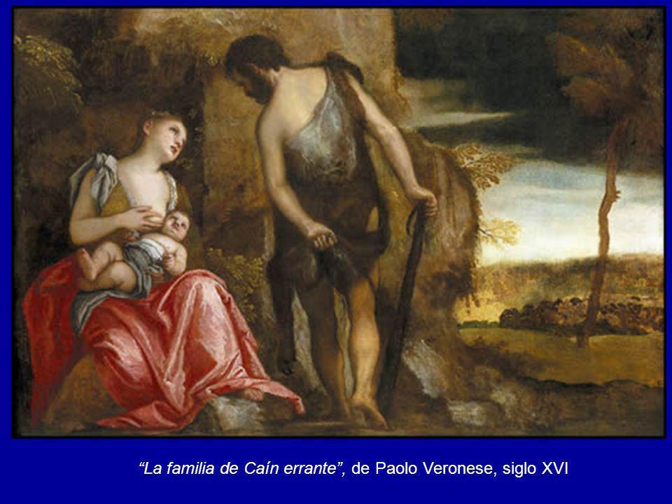 La familia de Caín errante , de Paolo Veronese, siglo XVI