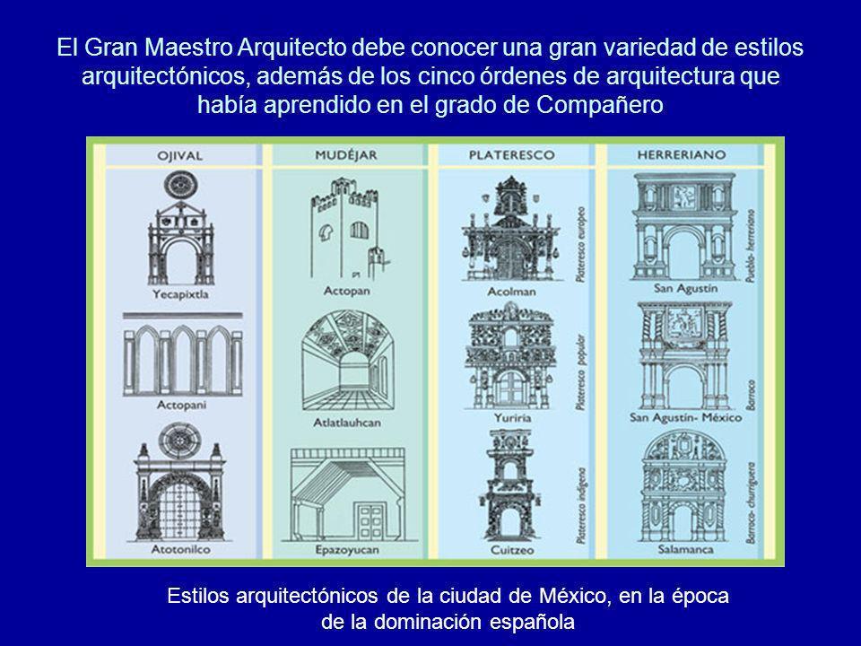 El Gran Maestro Arquitecto debe conocer una gran variedad de estilos arquitectónicos, además de los cinco órdenes de arquitectura que había aprendido en el grado de Compañero