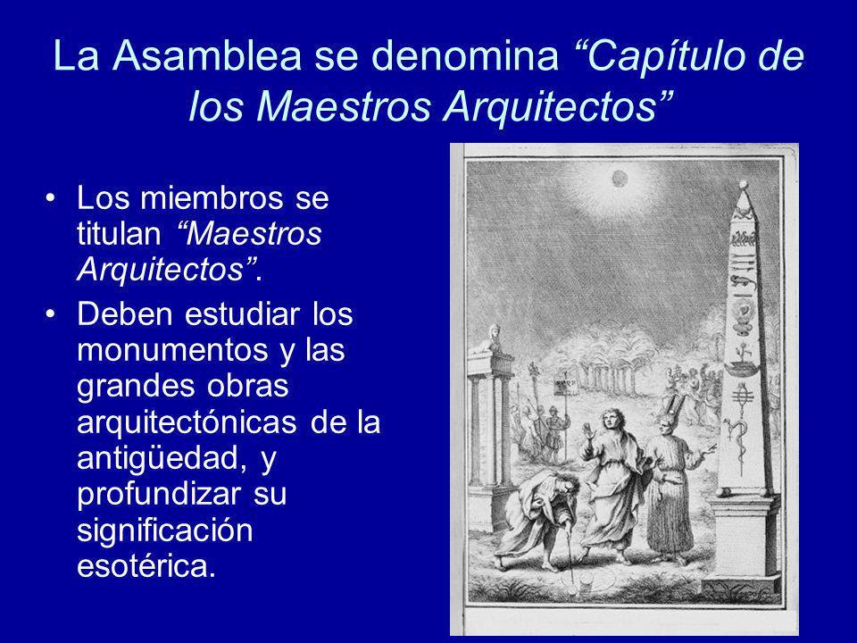 La Asamblea se denomina Capítulo de los Maestros Arquitectos