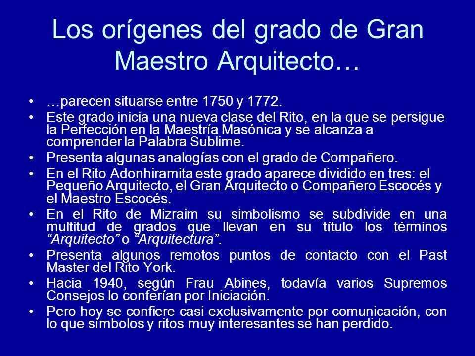 Los orígenes del grado de Gran Maestro Arquitecto…