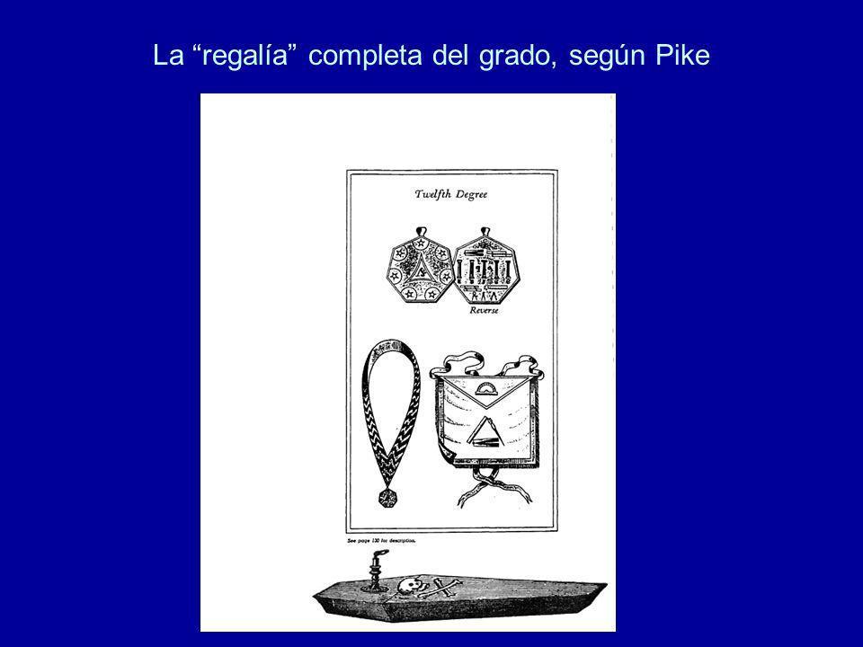 La regalía completa del grado, según Pike