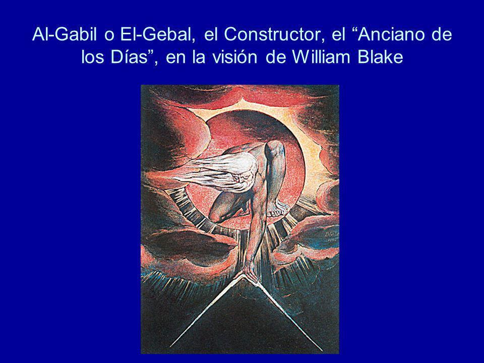 Al-Gabil o El-Gebal, el Constructor, el Anciano de los Días , en la visión de William Blake