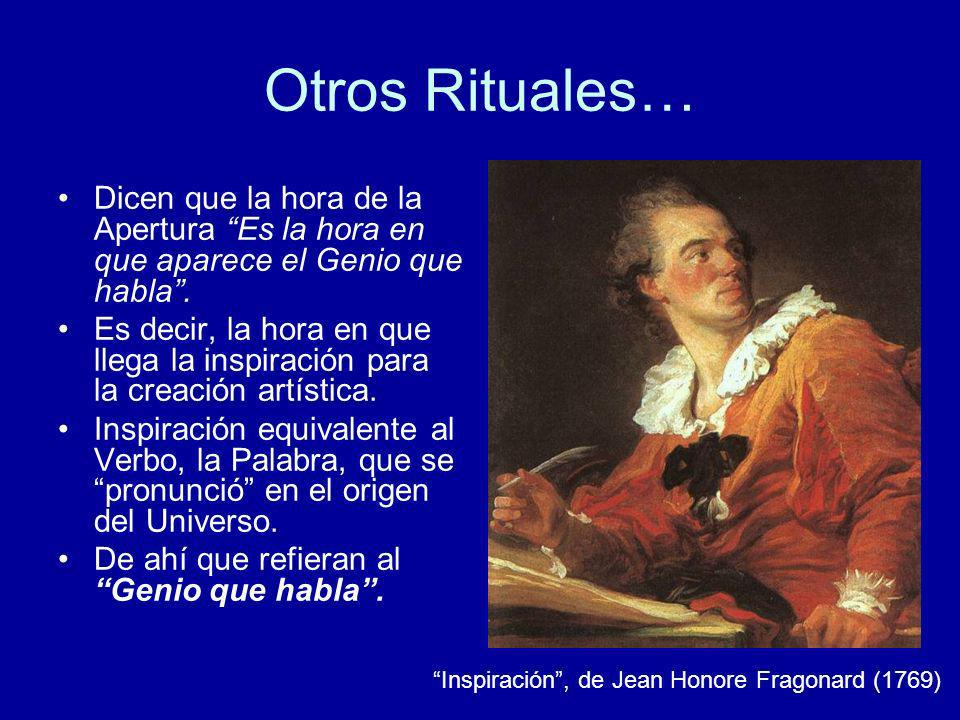 Otros Rituales… Dicen que la hora de la Apertura Es la hora en que aparece el Genio que habla .