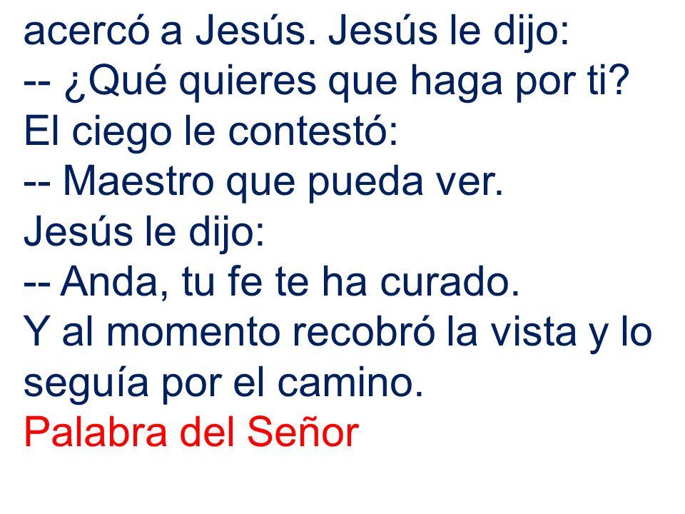 acercó a Jesús. Jesús le dijo: