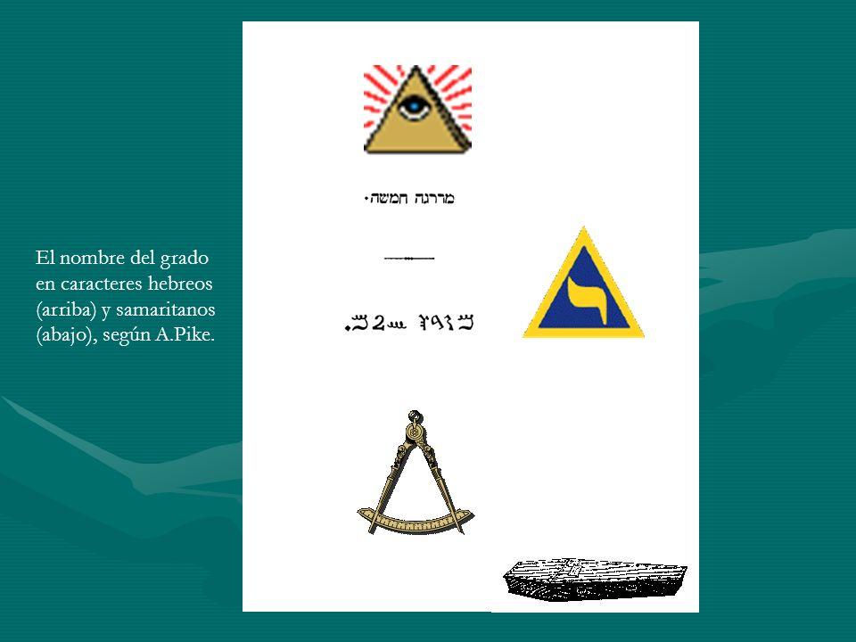 El nombre del grado en caracteres hebreos (arriba) y samaritanos (abajo), según A.Pike.
