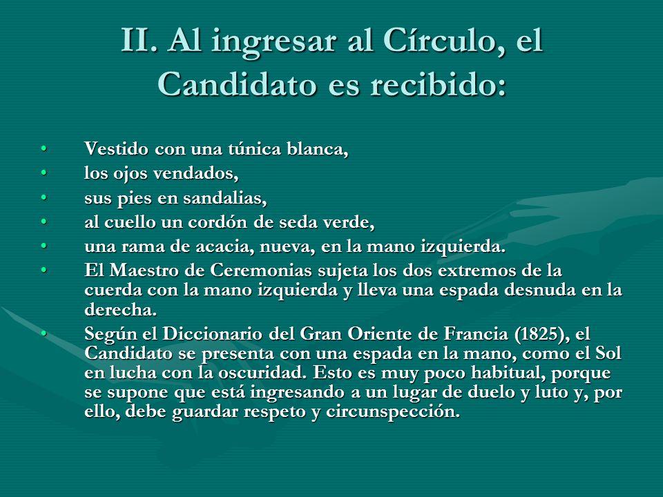 II. Al ingresar al Círculo, el Candidato es recibido: