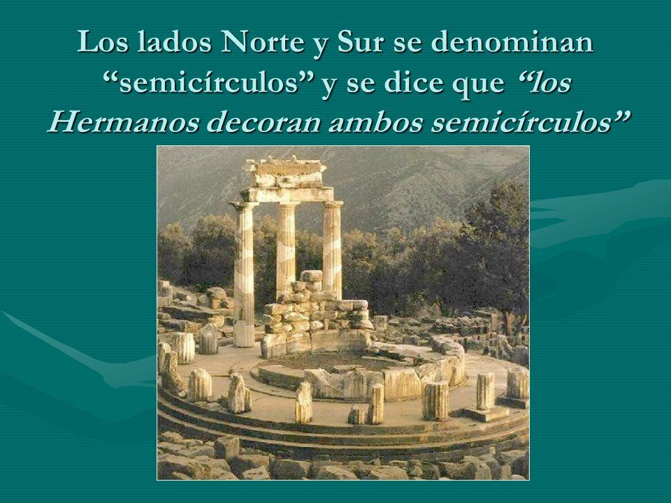 Los lados Norte y Sur se denominan semicírculos y se dice que los Hermanos decoran ambos semicírculos