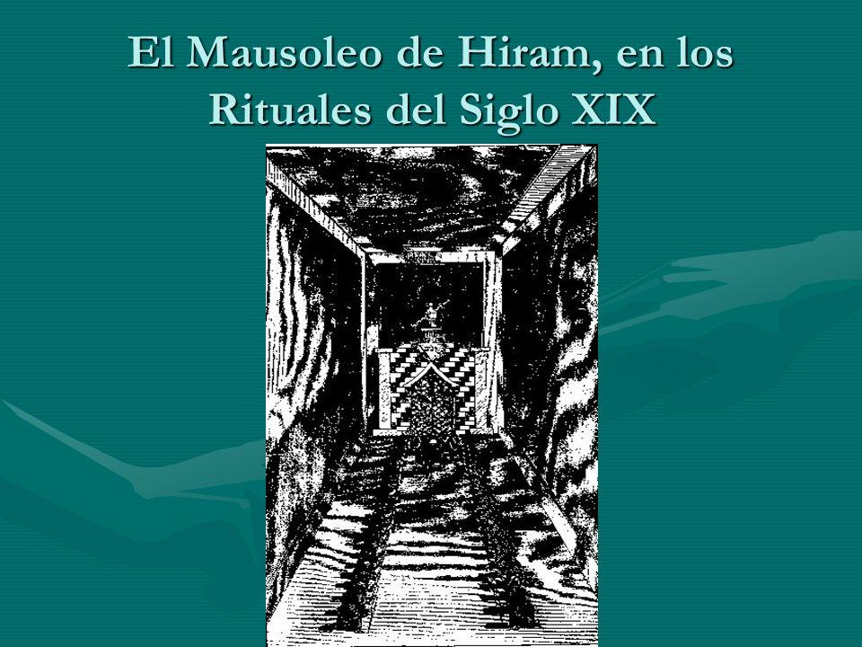 El Mausoleo de Hiram, en los Rituales del Siglo XIX