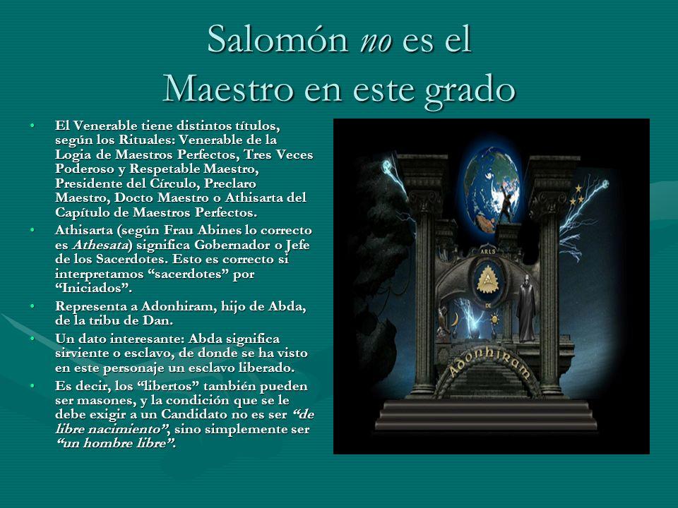 Salomón no es el Maestro en este grado