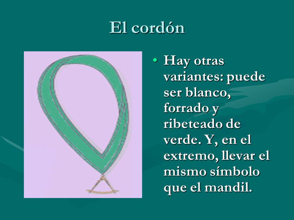 El cordón Hay otras variantes: puede ser blanco, forrado y ribeteado de verde.