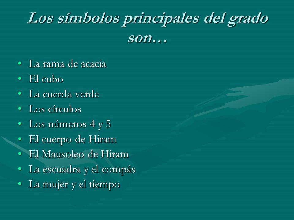 Los símbolos principales del grado son…