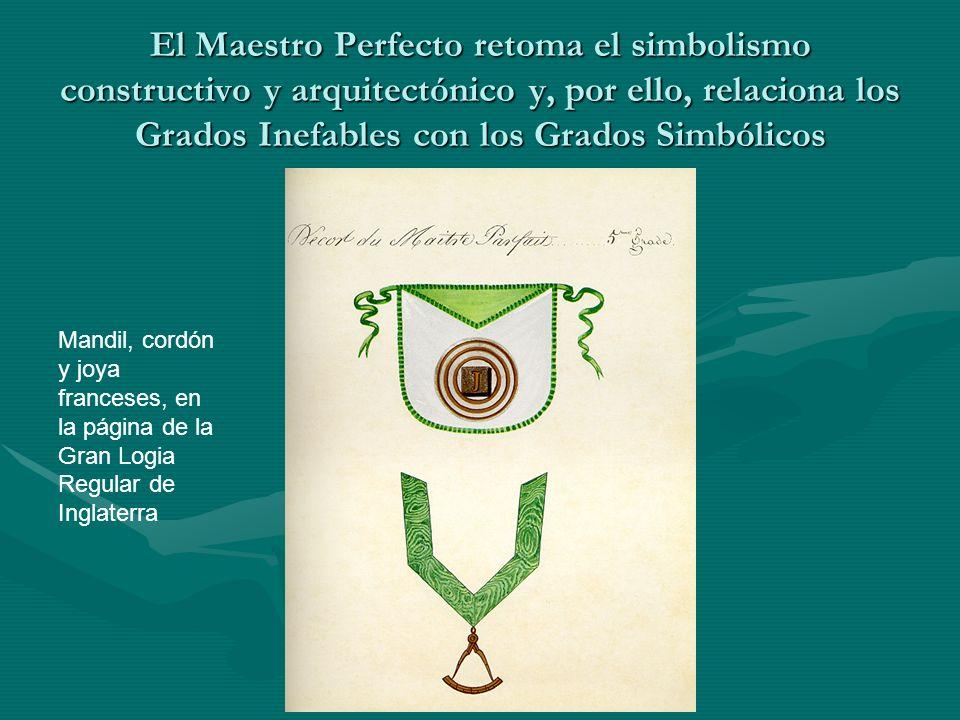 El Maestro Perfecto retoma el simbolismo constructivo y arquitectónico y, por ello, relaciona los Grados Inefables con los Grados Simbólicos