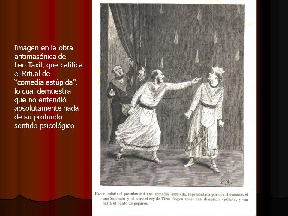 Imagen en la obraantimasónica de. Leo Taxil, que califica. el Ritual de. comedia estúpida , lo cual demuestra.