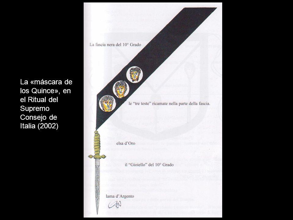 La «máscara de los Quince», en el Ritual del Supremo Consejo de Italia (2002)