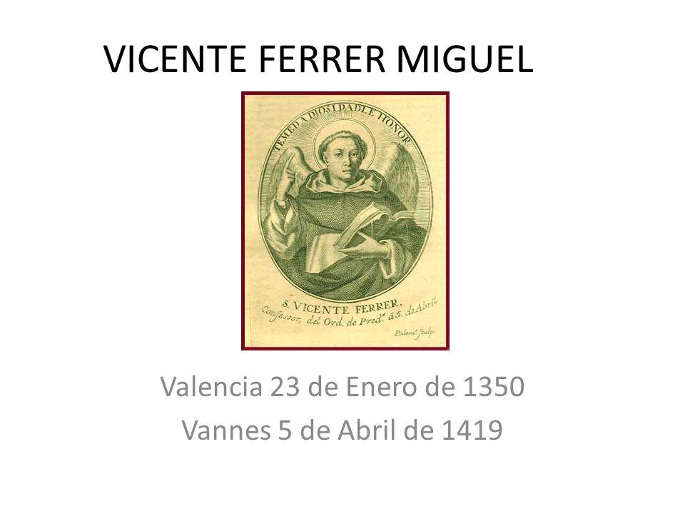 Valencia 23 de Enero de 1350 Vannes 5 de Abril de 1419