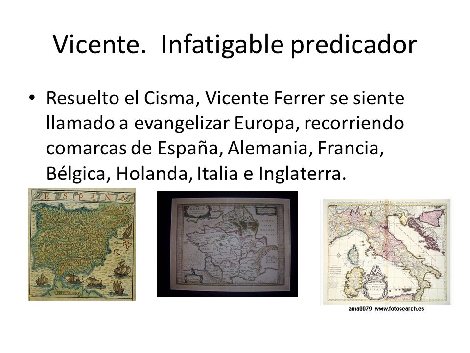 Vicente. Infatigable predicador