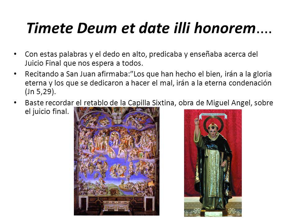 Timete Deum et date illi honorem....