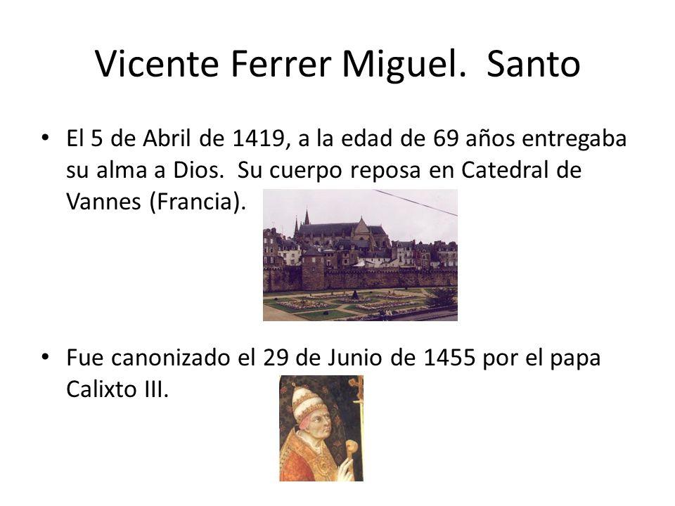 Vicente Ferrer Miguel. Santo