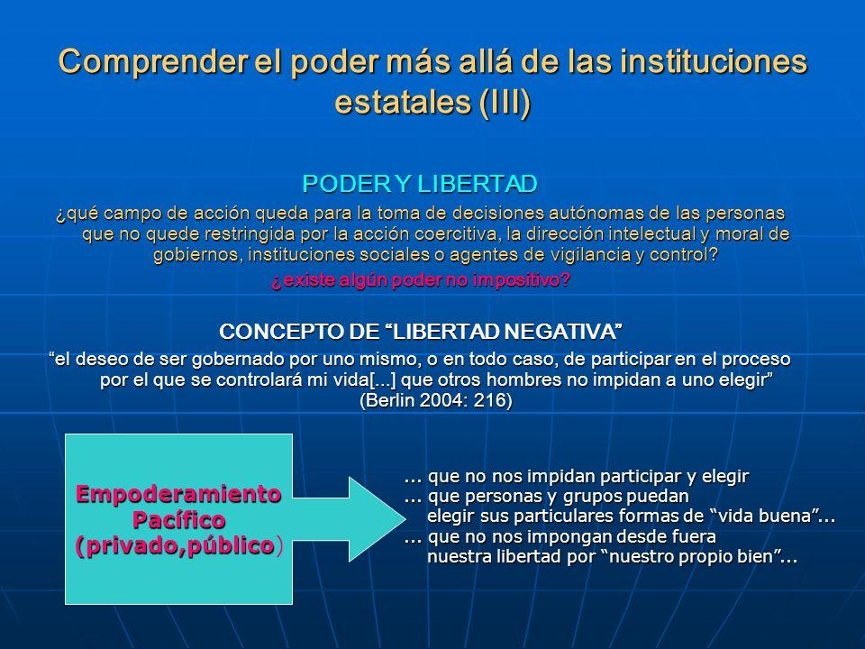 Comprender el poder más allá de las instituciones estatales (III)