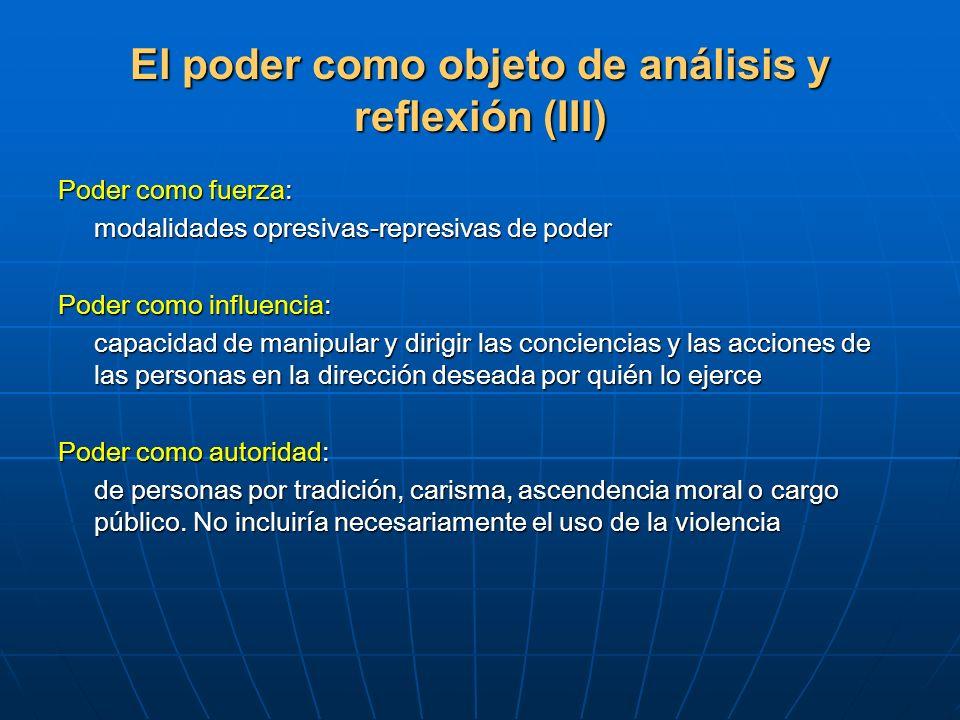 El poder como objeto de análisis y reflexión (III)