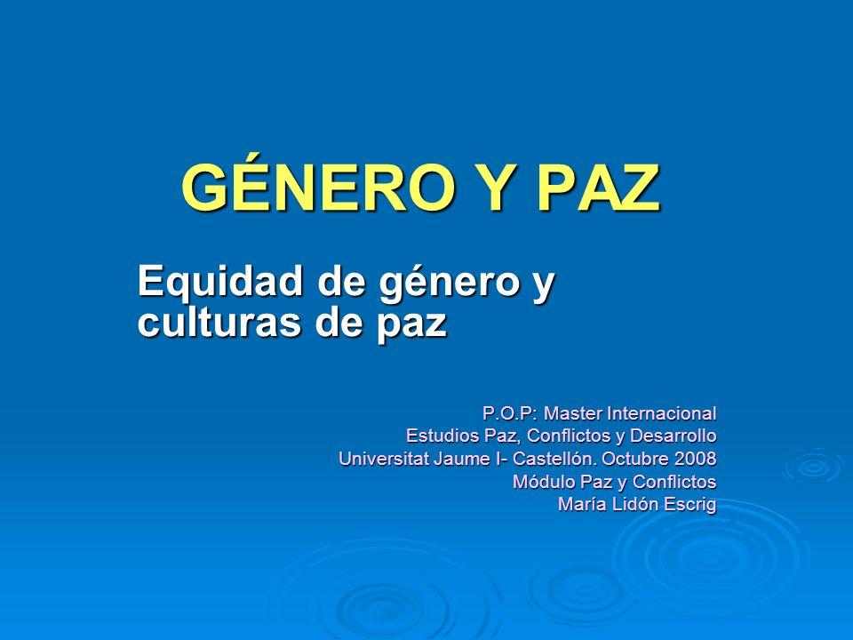 GÉNERO Y PAZ Equidad de género y culturas de paz