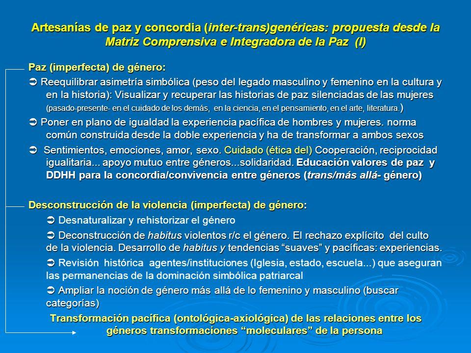 Artesanías de paz y concordia (inter-trans)genéricas: propuesta desde la Matriz Comprensiva e Integradora de la Paz (I)