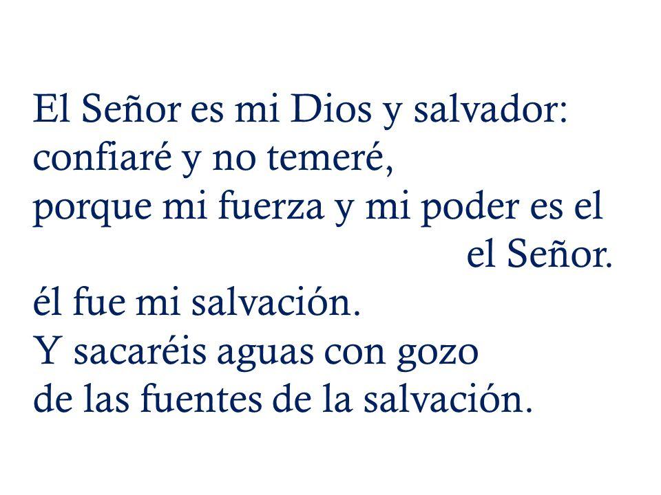 El Señor es mi Dios y salvador: