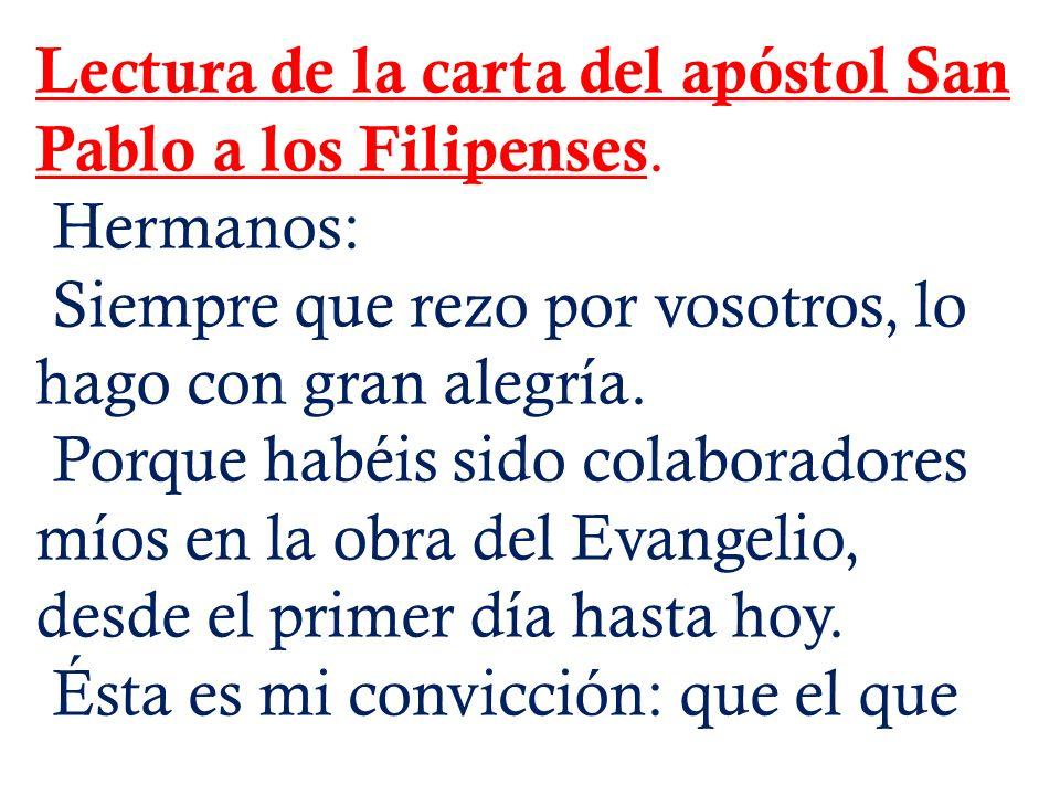 Lectura de la carta del apóstol San Pablo a los Filipenses.