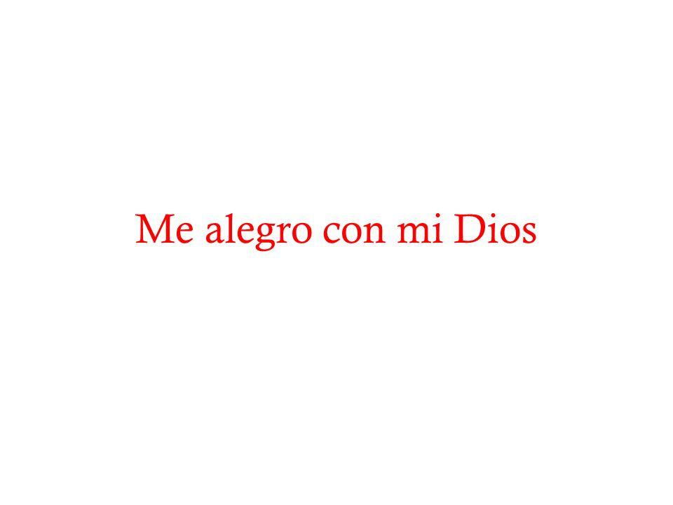 Me alegro con mi Dios
