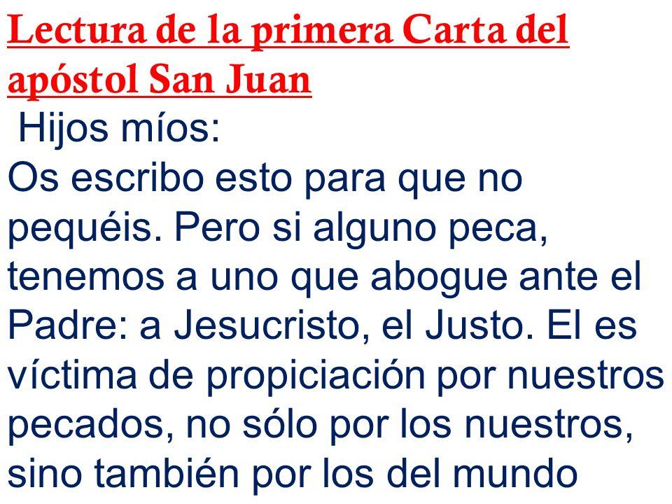 Lectura de la primera Carta del apóstol San Juan