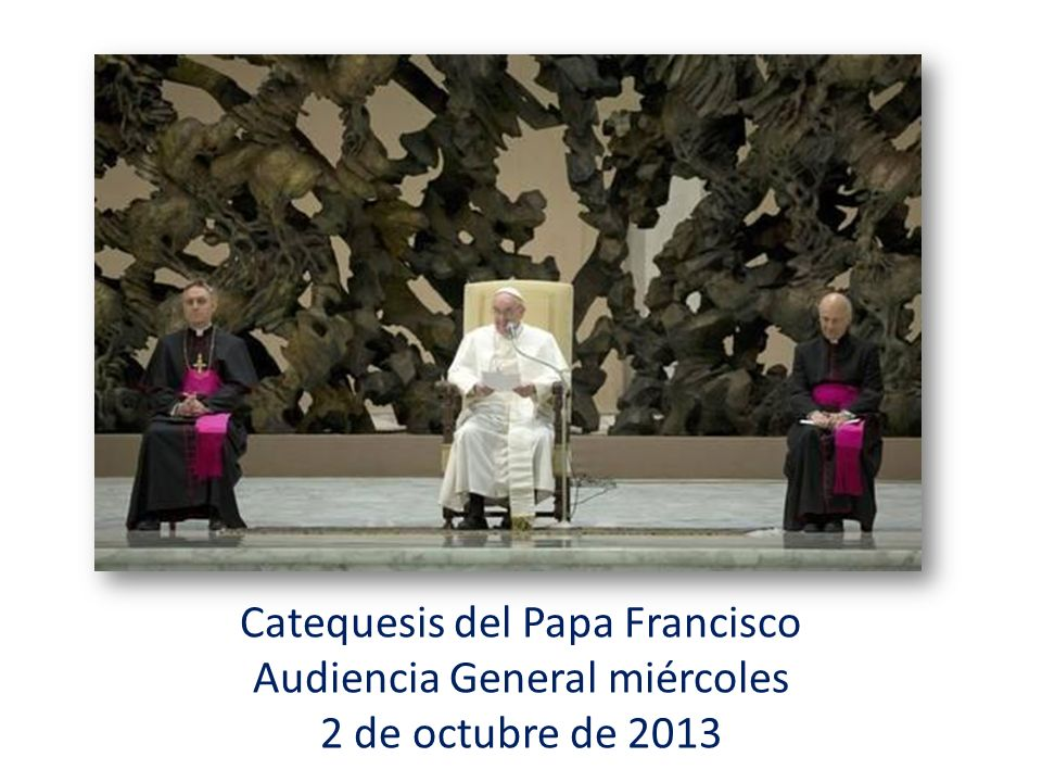 Catequesis del Papa Francisco Audiencia General miércoles