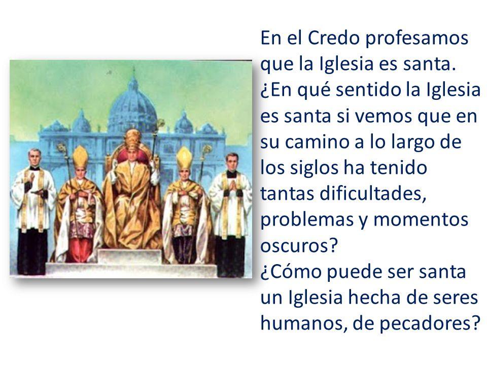 En el Credo profesamos que la Iglesia es santa.