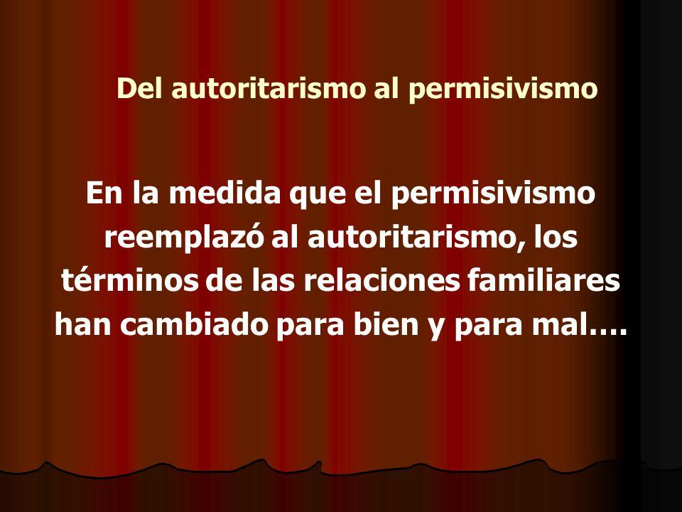 Del autoritarismo al permisivismo