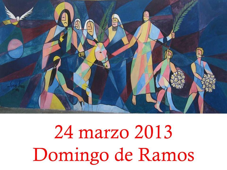 24 marzo 2013 Domingo de Ramos