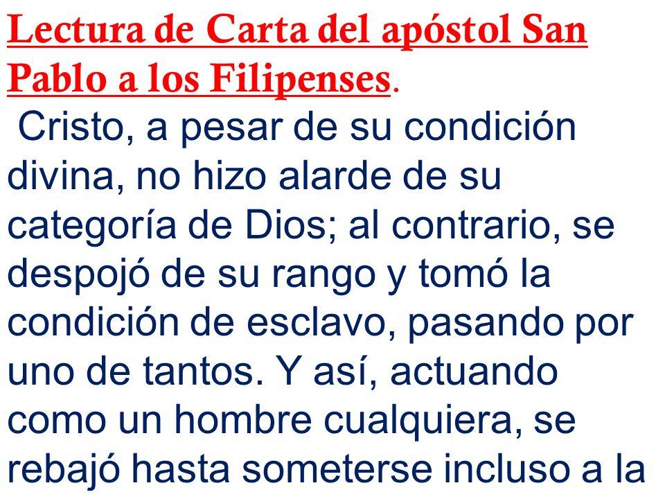 Lectura de Carta del apóstol San Pablo a los Filipenses.