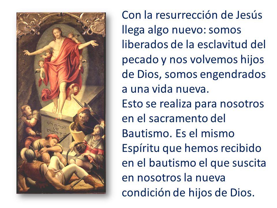Con la resurrección de Jesús llega algo nuevo: somos liberados de la esclavitud del pecado y nos volvemos hijos de Dios, somos engendrados a una vida nueva.
