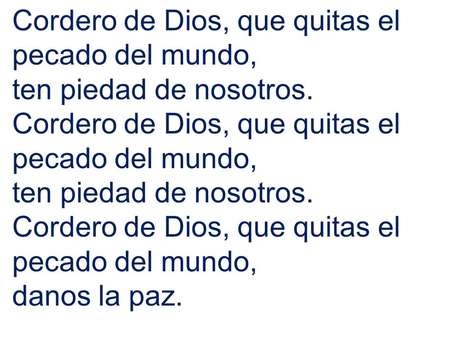 Cordero de Dios, que quitas el pecado del mundo,