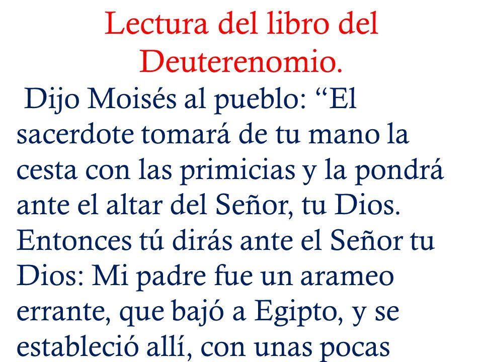 Lectura del libro del Deuterenomio.