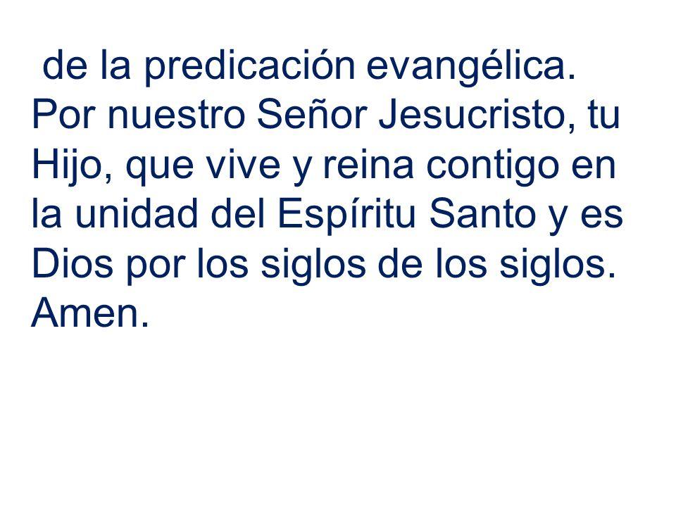de la predicación evangélica.