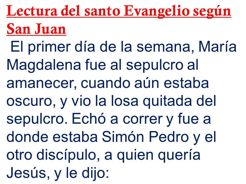 Lectura del santo Evangelio según San Juan