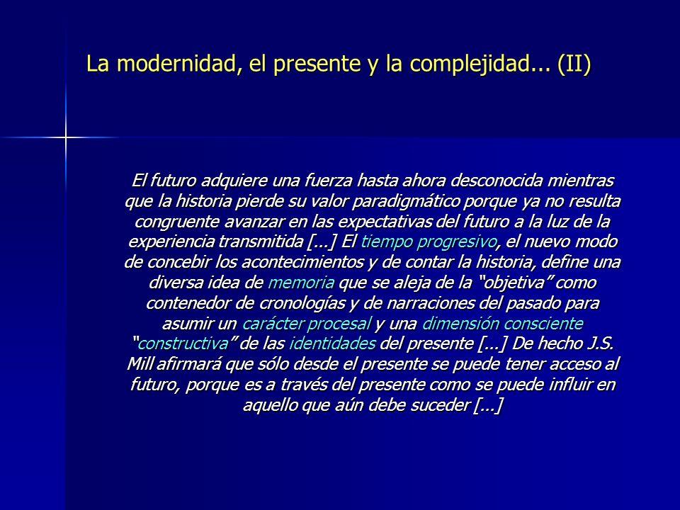 La modernidad, el presente y la complejidad... (II)