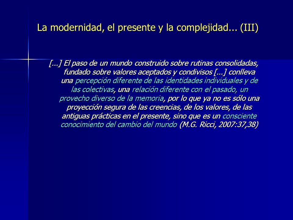 La modernidad, el presente y la complejidad... (III)